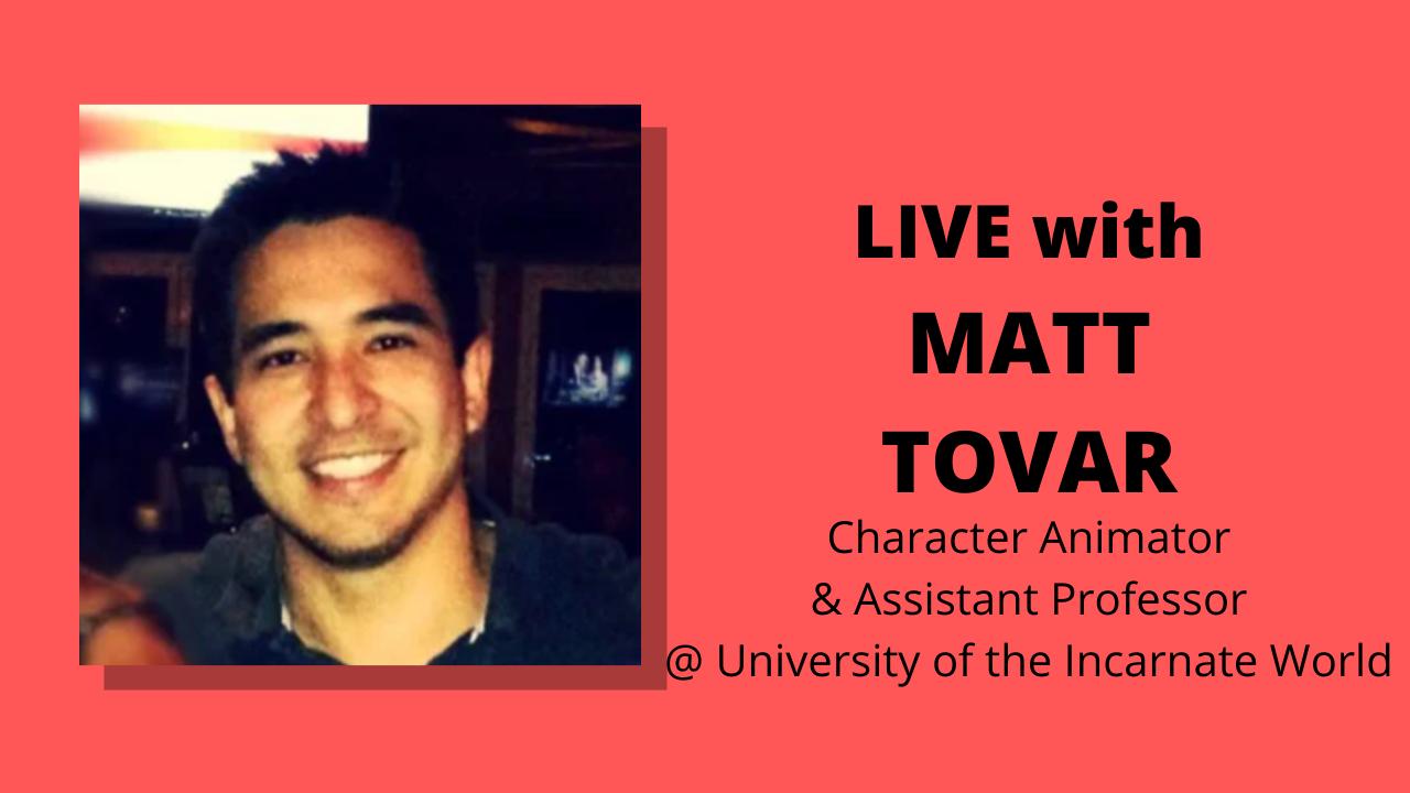 Episode 111: Matt Tovar (Character Animator & Assistant Professor @ University of the Incarnate World)